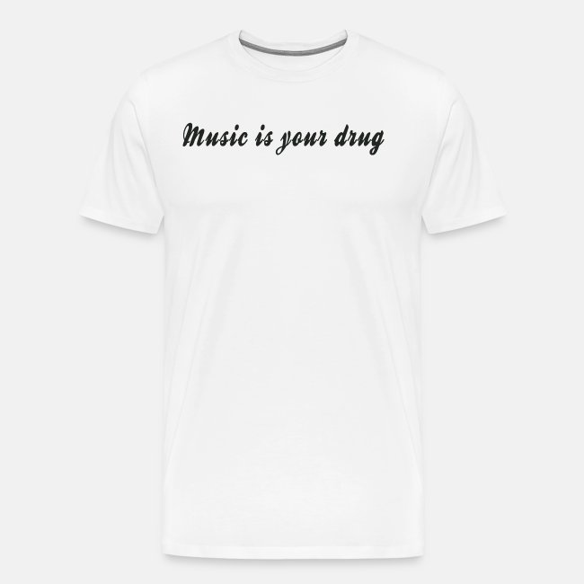"""Black """"music is your drug"""" text shirt"""