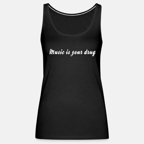 White music is your drug tank - Women's Premium Tank Top