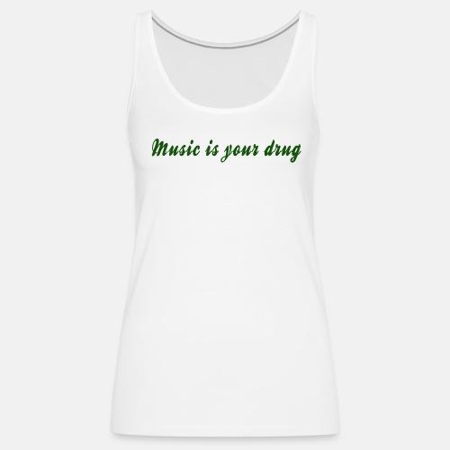 Green music is your drug tank - Women's Premium Tank Top