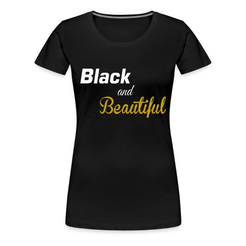 Black and beautiful Fitted classic t-shirt for women  - Women's Premium T-Shirt