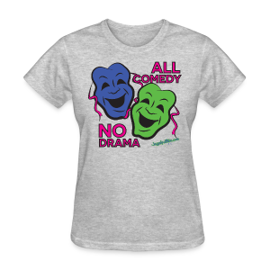 All Comedy - Women's Tee - Women's T-Shirt