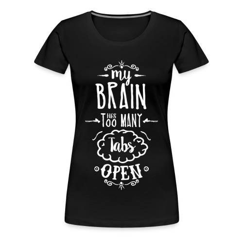 my brain - white - Women's Premium T-Shirt