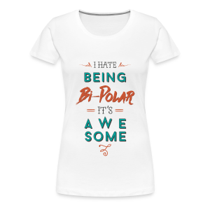 bipolar - it´s awesome - Women's Premium T-Shirt