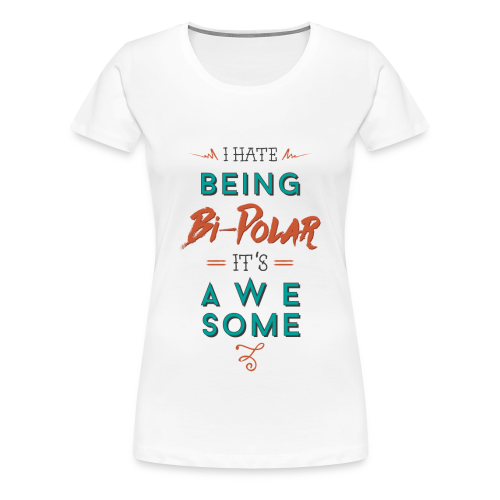 bipolar - it´s awesome - Women's Premium T-Shirt