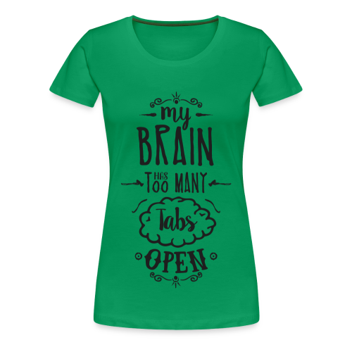 my brain - dark - Women's Premium T-Shirt