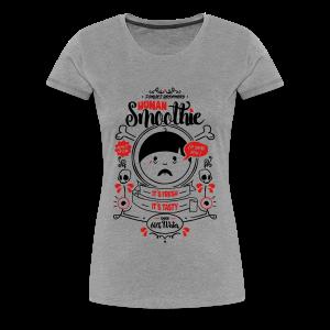 Human Smoothie - Women's Premium T-Shirt