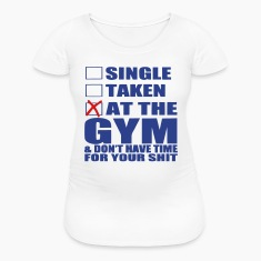 SINGLE - TAKEN - AT THE GYM Women's T-Shirts