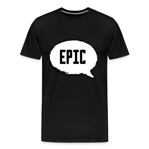 Epic Shirt - Men's Premium T-Shirt