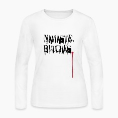 Namaste, Bitches. Long Sleeve Shirts