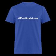T-Shirts ~ Men's T-Shirt ~ #CardinalsLose
