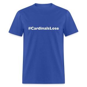 #CardinalsLose - Men's T-Shirt