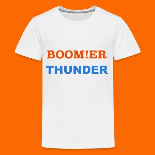 BOOM!ER THUNDER, Y'ALL KNOW - Kids' Premium T-Shirt