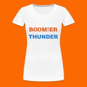 BOOM!ER THUNDER, Y'ALL KNOW - Women's Premium T-Shirt