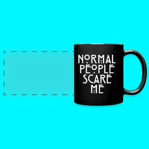 Normal People Scare Me  - Full Color Panoramic Mug