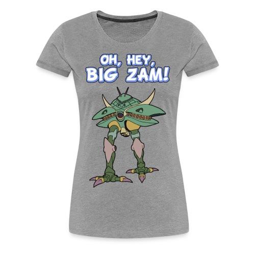 Oh hey Big Zam! - Women's Premium T-Shirt