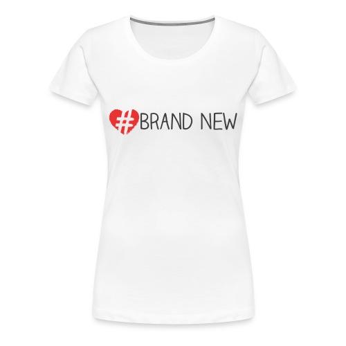 #BrandNew Tee - Women's Premium T-Shirt