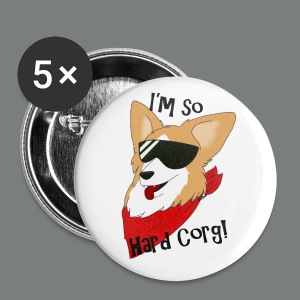 I'm So Hard Corg! Large Buttons - Large Buttons