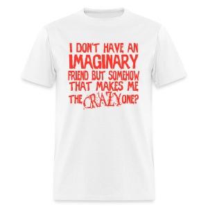 I'm the Crazy One?! - Men's T-Shirt