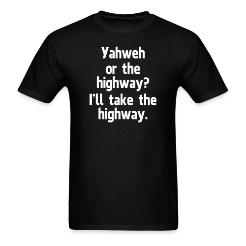 Yahweh or the Highway - Men's T-Shirt