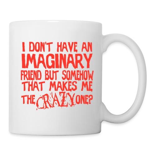 I'm the Crazy One?! - Coffee/Tea Mug