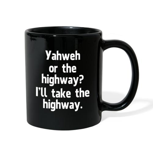 Yahweh or the Highway - Full Color Mug