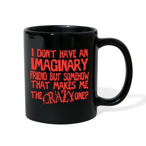 I'm the Crazy One?! - Full Color Mug