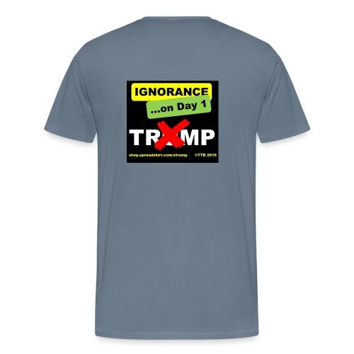 IgnorantOnDay1 - Men's Premium T-Shirt