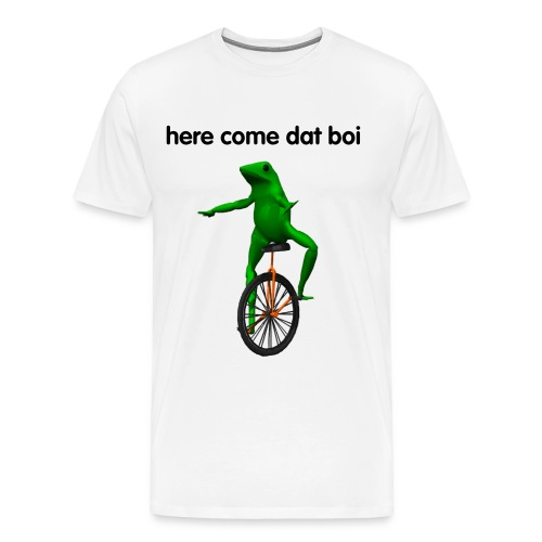 here come dat boi - Men's Premium T-Shirt