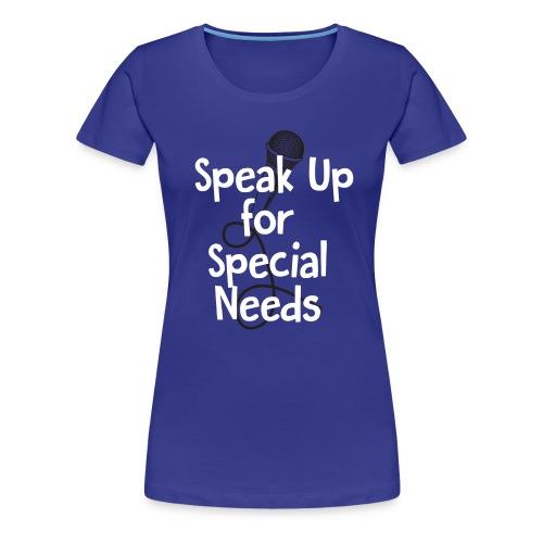 Speak Up for Special Needs Tee (Bold) - Women's Premium T-Shirt