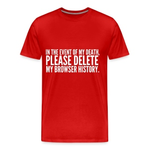 Please Delete my Browser History Tee - Men's Premium T-Shirt
