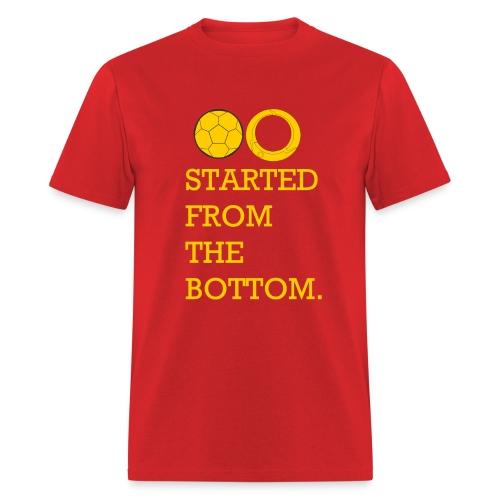 Started from the Bottom Men's T-Shirt - Men's T-Shirt