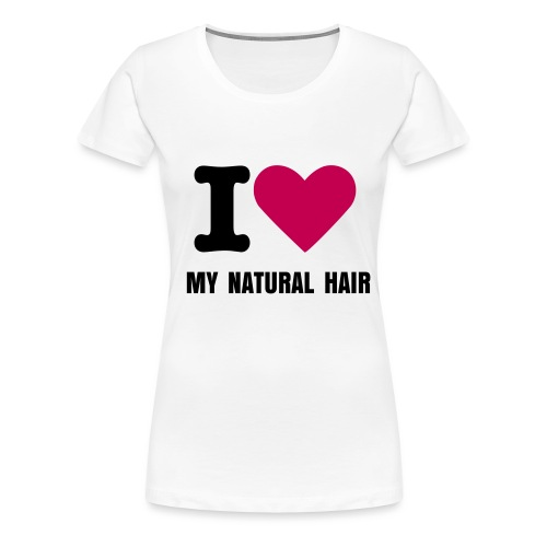 Love My Natural Hair Tee - Women's Premium T-Shirt