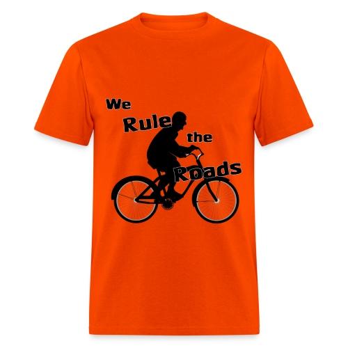 We Rule the Roads (Cyclist) - Men's T-Shirt