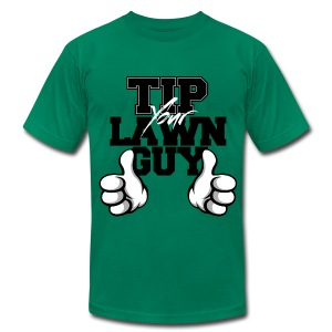 Tip Your Lawn Guy Regular Fit Jersey Tee - Men's T-Shirt by American Apparel