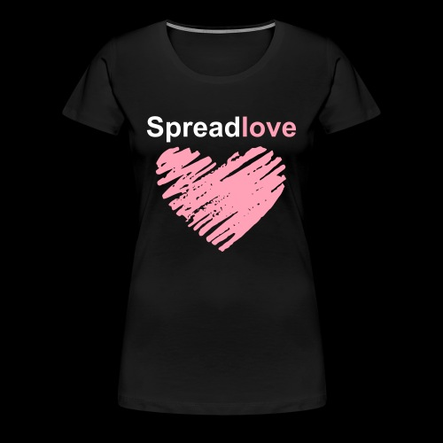 SPREAD LOVE - Women's Premium T-Shirt