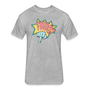 Fuuuck - Fitted Cotton/Poly T-Shirt by Next Level