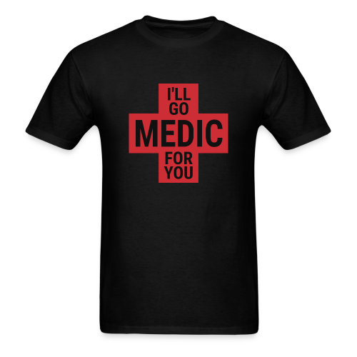 I'll Go Medic - Men's T-Shirt