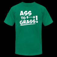 T-Shirts ~ Men's T-Shirt by American Apparel ~ Ass to grass!