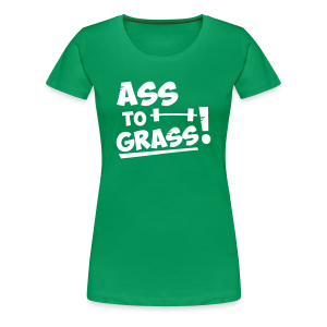 Ass to grass! - Women's Premium T-Shirt