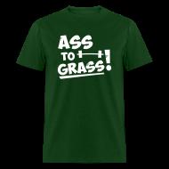 T-Shirts ~ Men's T-Shirt ~ Ass to grass!
