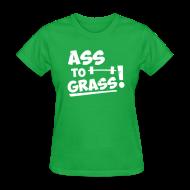 T-Shirts ~ Women's T-Shirt ~ Ass to grass!