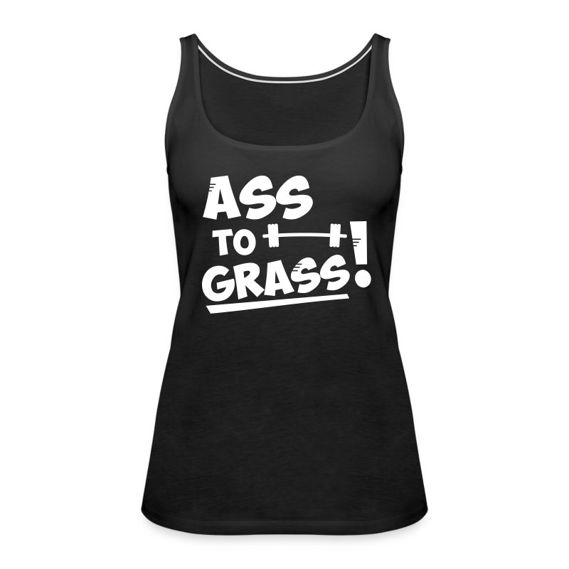 Ass to grass! - Women's Premium Tank Top