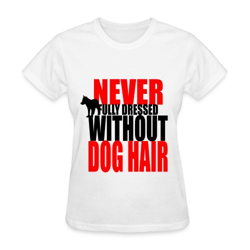 Dog Hair CompletesYou -womens - Women's T-Shirt