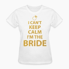 I Cant Keep Calm Im The Bride Gold Sequins