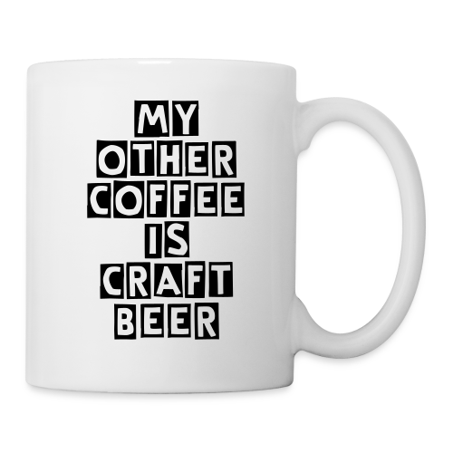 My Other Coffee Is Craft Beer Coffee/Tea Mug - Coffee/Tea Mug