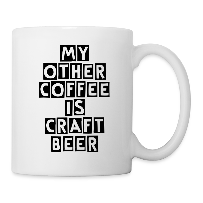 My Other Coffee Is Craft Beer Coffee/Tea Mug