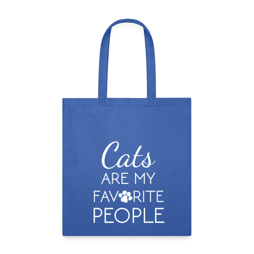 Cats Are My Favorite People - Tote Bag