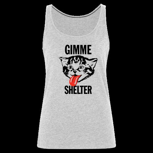 Gimme Shelter - Women's Premium Tank Top