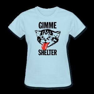 Gimme Shelter - Women's T-Shirt