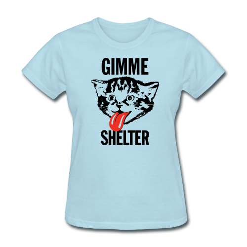 Gimme Shelter - Women's T-Shirt